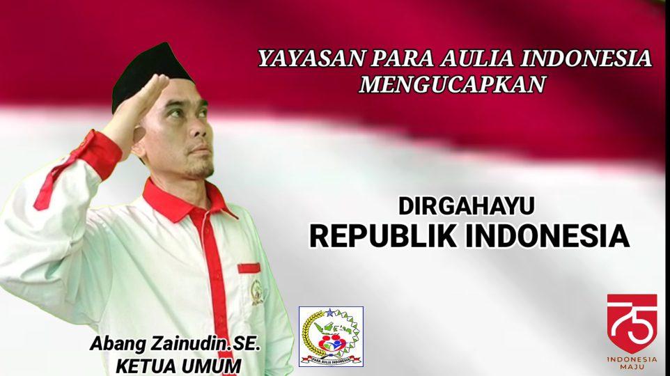 Yayasan Para Aulia Indonesia Megucapakan Dirgahayu Republik Indonesia ke 75
